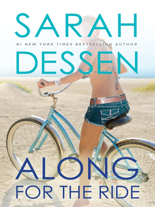 Title details for Along for the Ride by Sarah Dessen - Wait list