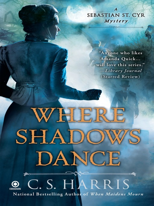 Title details for Where Shadows Dance by C. S. Harris - Available
