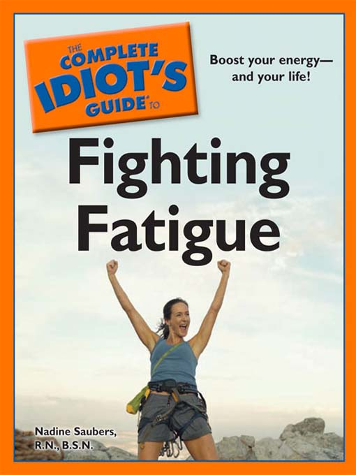 Title details for The Complete Idiot's Guide to Fighting Fatigue by Nadine Saubers - Available