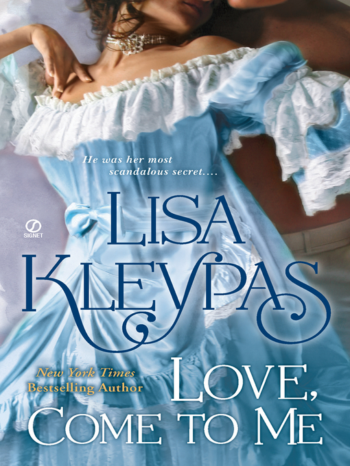 Title details for Love Come to Me by Lisa Kleypas - Available