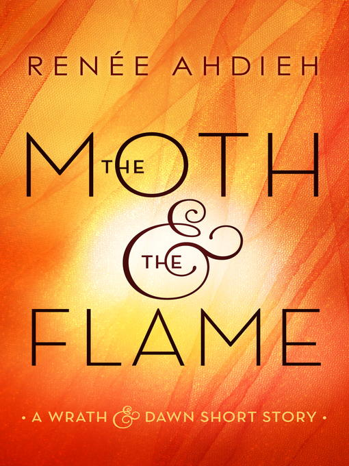 Title details for The Moth and the Flame by Renée Ahdieh - Wait list