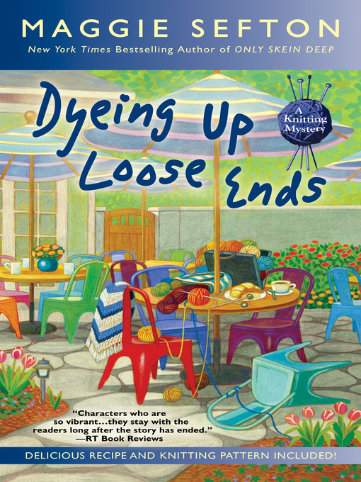 Title details for Dyeing Up Loose Ends by Maggie Sefton - Available