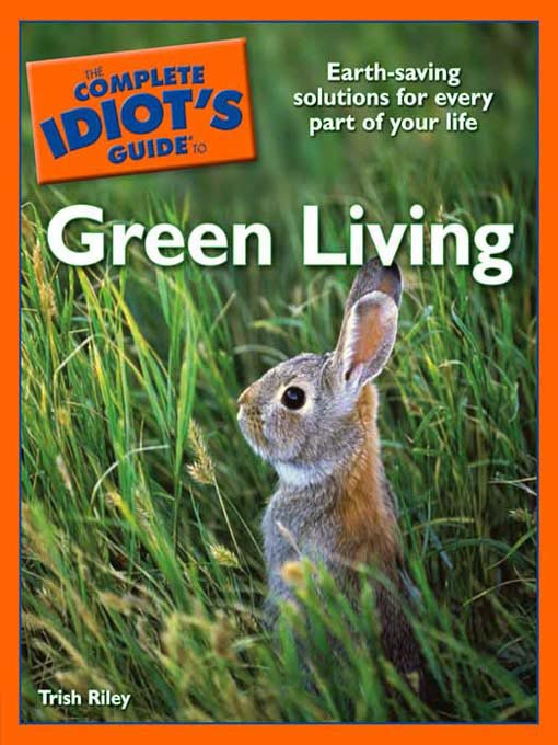 Title details for The Complete Idiot's Guide to Green Living by Trish Riley - Available