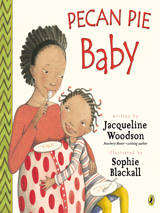 Title details for Pecan Pie Baby by Jacqueline Woodson - Wait list
