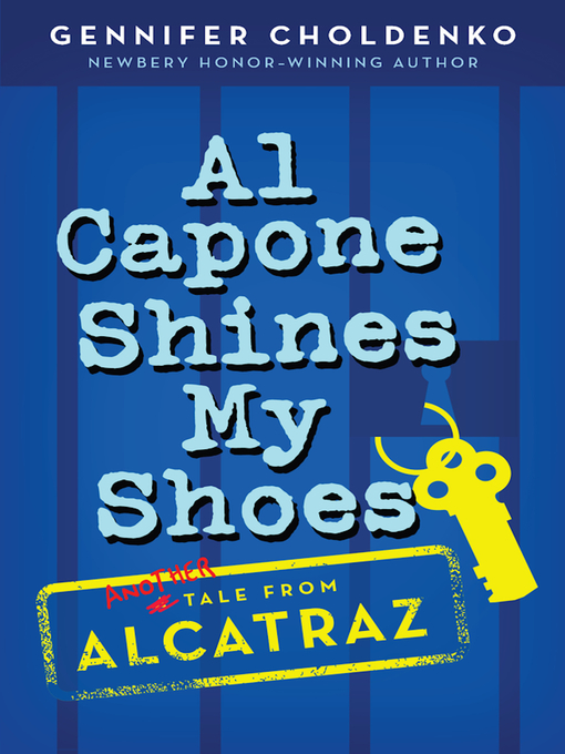 Title details for Al Capone Shines My Shoes by Gennifer Choldenko - Available