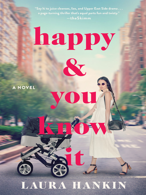 Title details for Happy and You Know It by Laura Hankin - Wait list