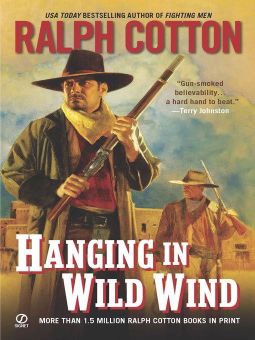 Title details for Hanging in Wild Wind by Ralph Cotton - Available