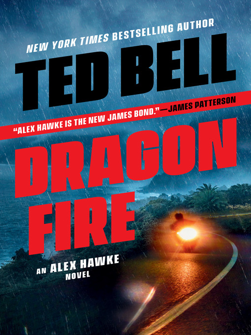 Title details for Dragonfire by Ted Bell - Wait list