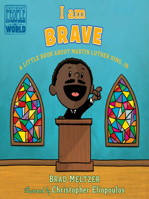 Title details for I am Brave by Brad Meltzer - Available