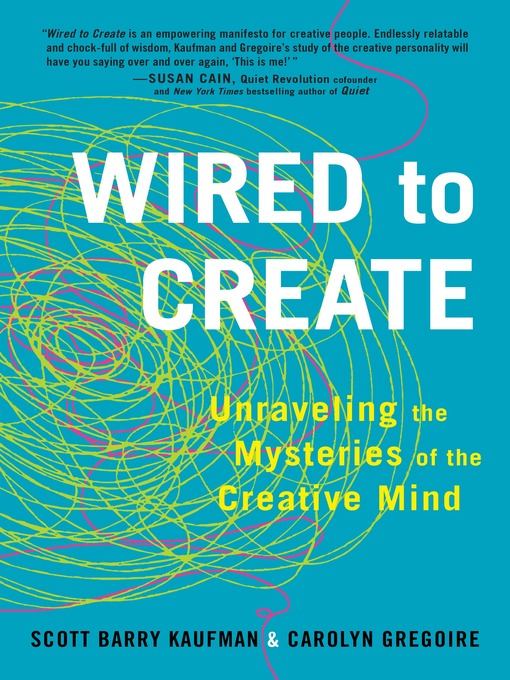 Title details for Wired to Create by Scott Barry Kaufman - Available
