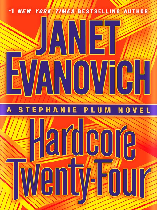 Title details for Hardcore Twenty-Four by Janet Evanovich - Available