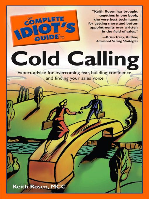Title details for The Complete Idiot's Guide to Cold Calling by Keith Rosen, Mcc - Available