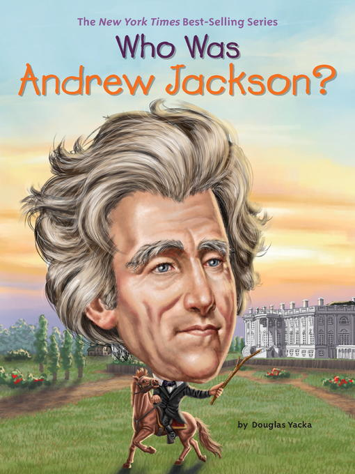 Title details for Who Was Andrew Jackson? by Douglas Yacka - Wait list
