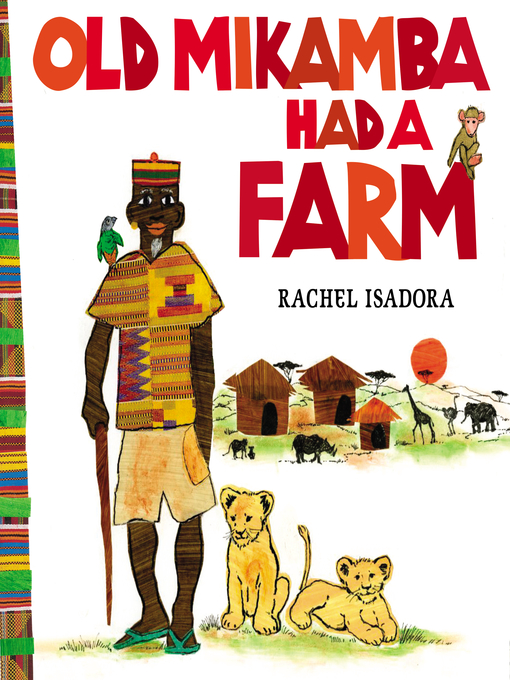 Title details for Old Mikamba Had a Farm by Rachel Isadora - Available