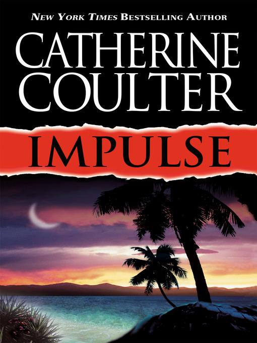 Title details for Impulse by Catherine Coulter - Available