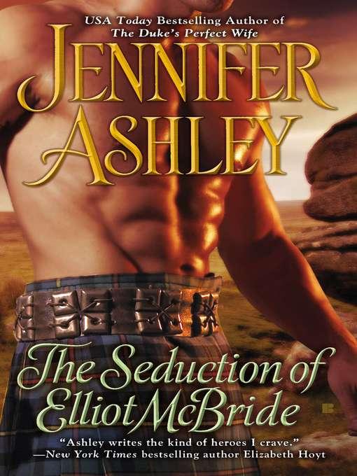 Title details for The Seduction of Elliot McBride by Jennifer Ashley - Available
