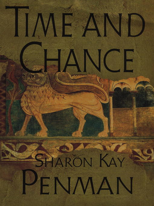 Title details for Time and Chance by Sharon Kay Penman - Available