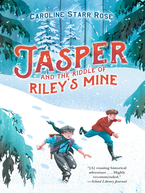Title details for Jasper and the Riddle of Riley's Mine by Caroline Starr Rose - Wait list