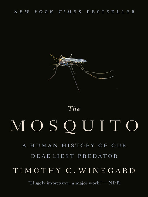 Title details for The Mosquito by Timothy C. Winegard - Available