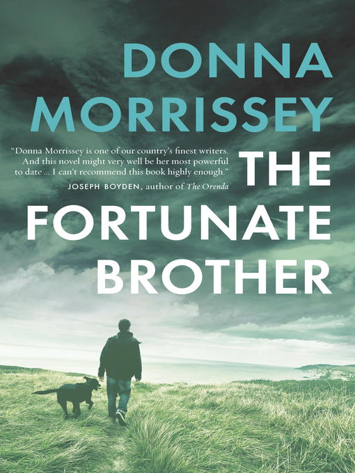 Title details for The Fortunate Brother by Donna Morrissey - Wait list
