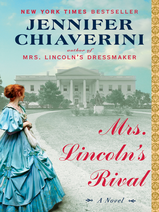 Title details for Mrs. Lincoln's Rival by Jennifer Chiaverini - Wait list