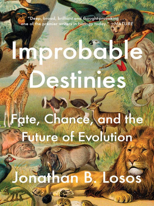 Title details for Improbable Destinies by Jonathan B. Losos - Available
