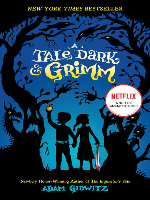Title details for A Tale Dark and Grimm by Adam Gidwitz - Wait list