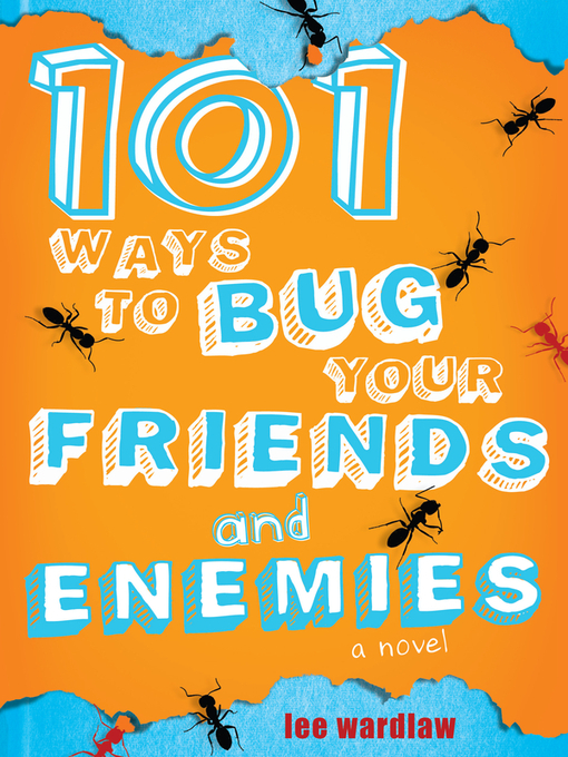 Title details for 101 Ways to Bug Your Friends and Enemies by Lee Wardlaw - Available