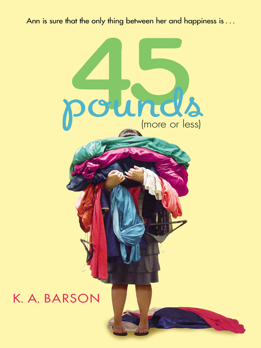Title details for 45 Pounds (More or Less) by Kelly Barson - Available