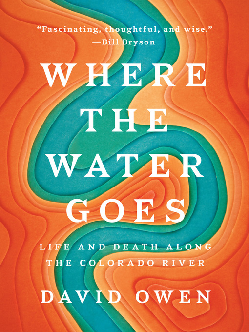 Title details for Where the Water Goes by David Owen - Available