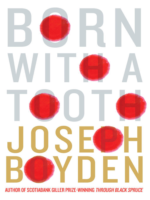 Title details for Born with a Tooth by Joseph Boyden - Wait list
