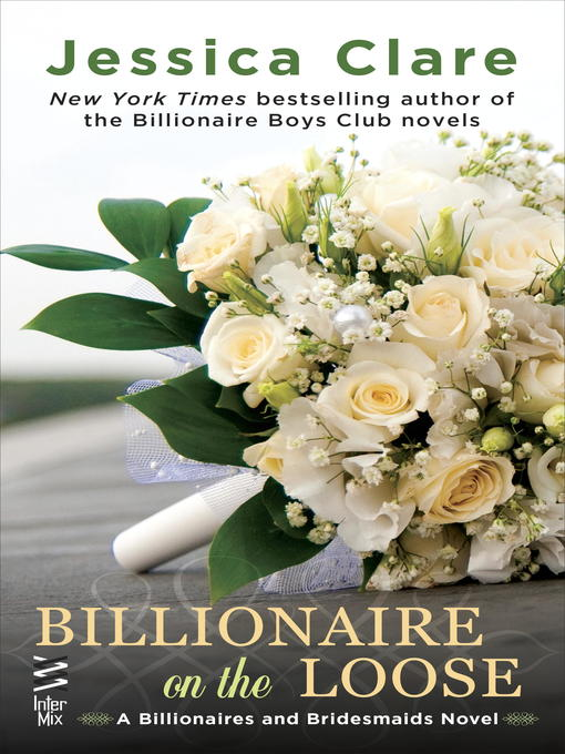 Title details for Billionaire on the Loose by Jessica Clare - Wait list