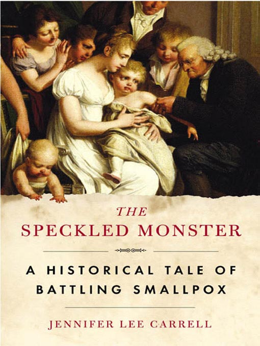 Title details for The Speckled Monster by Jennifer Lee Carrell - Available