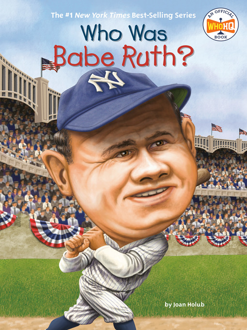 Title details for Who Was Babe Ruth? by Joan Holub - Wait list