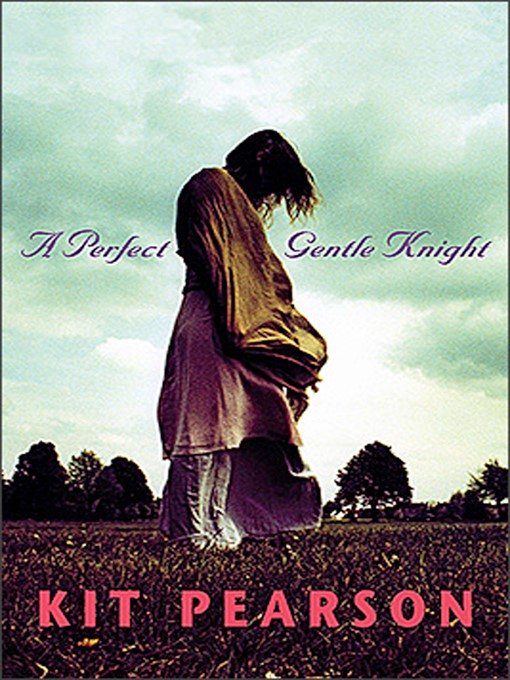 Title details for A Perfect Gentle Knight by Kit Pearson - Available