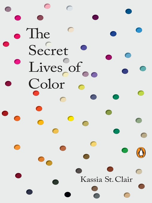 Title details for The Secret Lives of Color by Kassia St Clair - Available