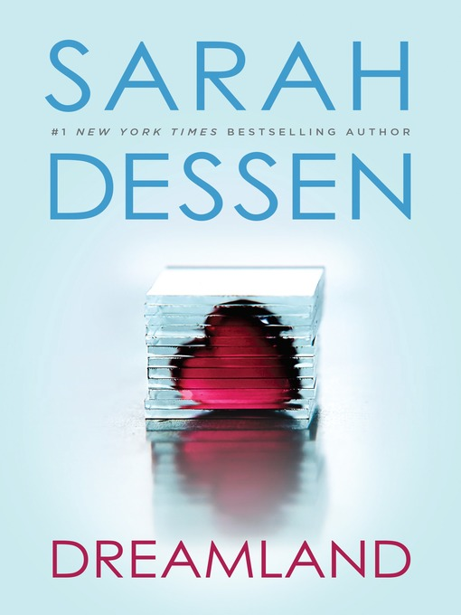 Title details for Dreamland by Sarah Dessen - Available