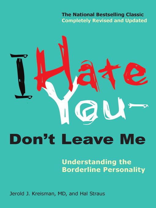Title details for I Hate You—Don't Leave Me by Jerold J. Kreisman - Wait list