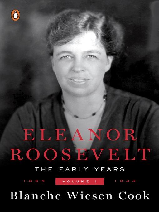 Title details for Eleanor Roosevelt, Volume 1 by Blanche Wiesen Cook - Wait list