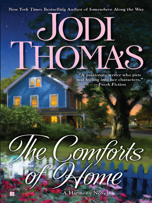 Title details for The Comforts of Home by Jodi Thomas - Wait list