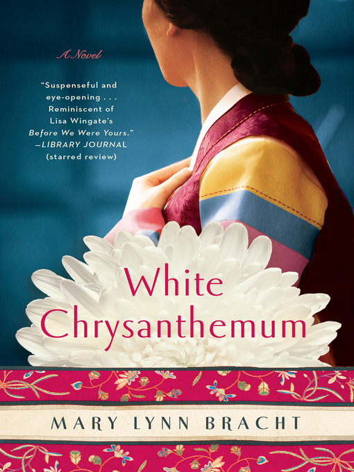Title details for White Chrysanthemum by Mary Lynn Bracht - Wait list
