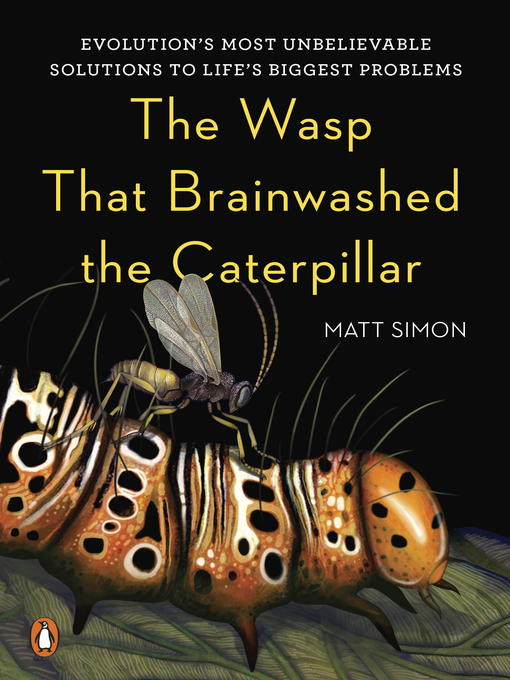 Title details for The Wasp That Brainwashed the Caterpillar by Matt Simon - Available
