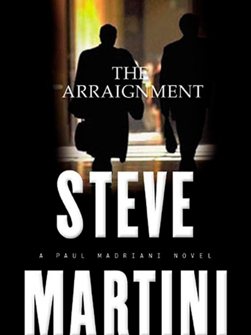 Title details for The Arraignment by Steve Martini - Available