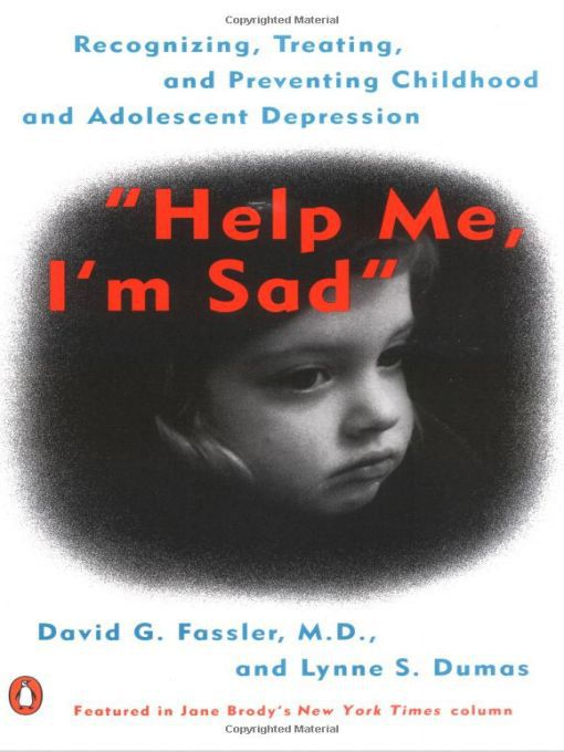 Title details for Help Me, I'm Sad by David G. Fassler - Available