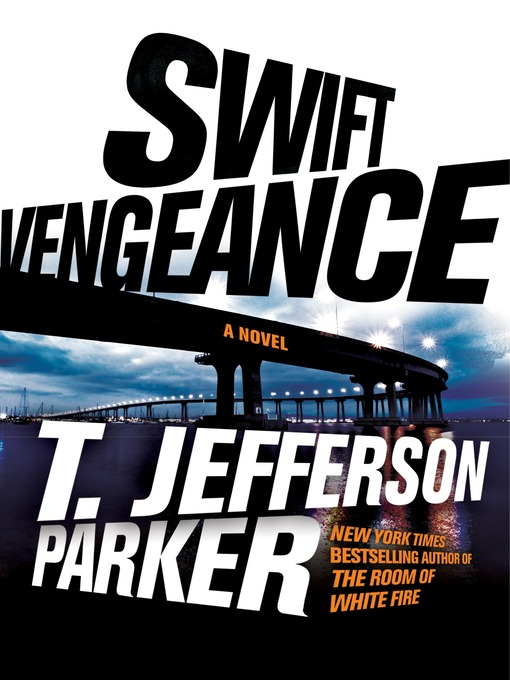 Title details for Swift Vengeance by T. Jefferson Parker - Available