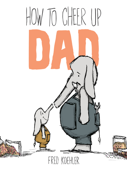 How To Cheer Up Dad Ok Virtual Library Overdrive
