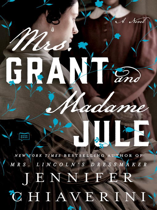 Title details for Mrs. Grant and Madame Jule by Jennifer Chiaverini - Wait list