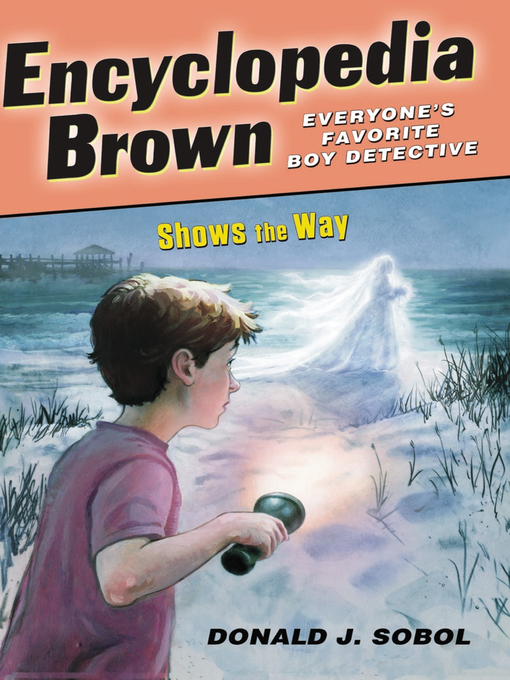 Title details for Encyclopedia Brown Shows the Way by Donald J. Sobol - Available