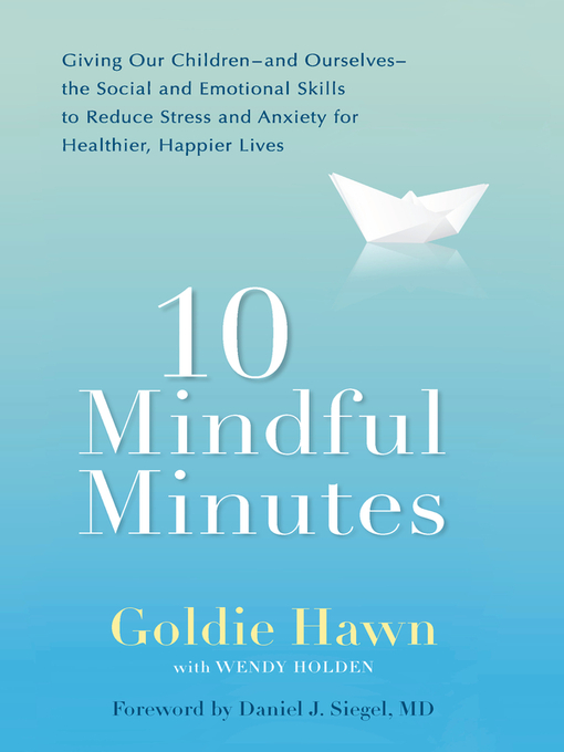 Title details for 10 Mindful Minutes by Goldie Hawn - Wait list