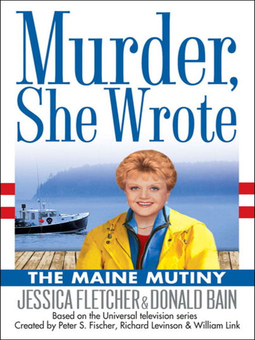Title details for The Maine Mutiny by Jessica Fletcher - Wait list